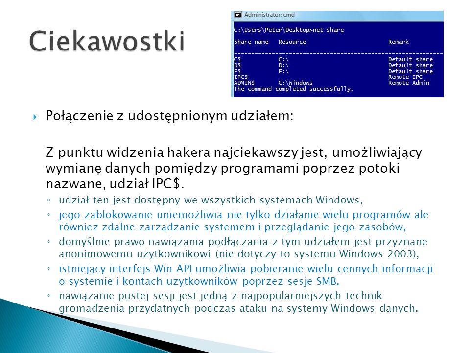 Połączenie z udostępnionym udziałem: Z punktu widzenia hakera najciekawszy jest, umożliwiający wymianę danych pomiędzy programami poprzez potoki nazwa