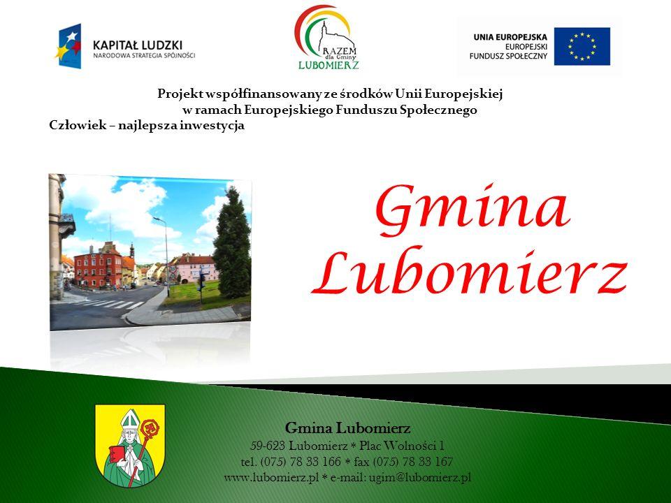 Projekt współfinansowany ze środków Unii Europejskiej w ramach Europejskiego Funduszu Społecznego Człowiek – najlepsza inwestycja Gmina Lubomierz 59-6
