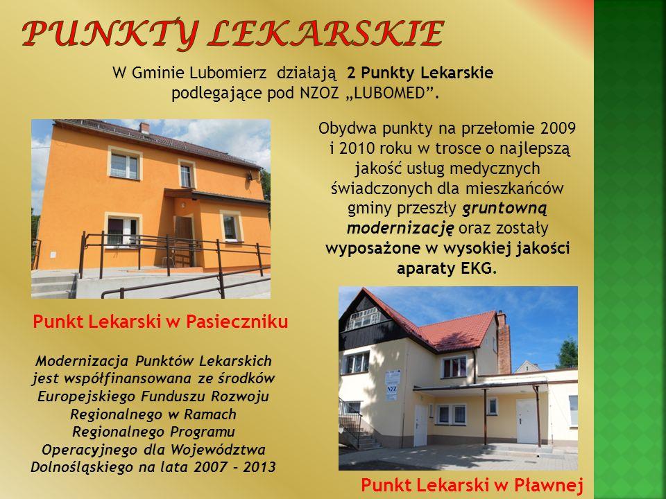W Gminie Lubomierz działają 2 Punkty Lekarskie podlegające pod NZOZ LUBOMED. Punkt Lekarski w Pasieczniku Obydwa punkty na przełomie 2009 i 2010 roku