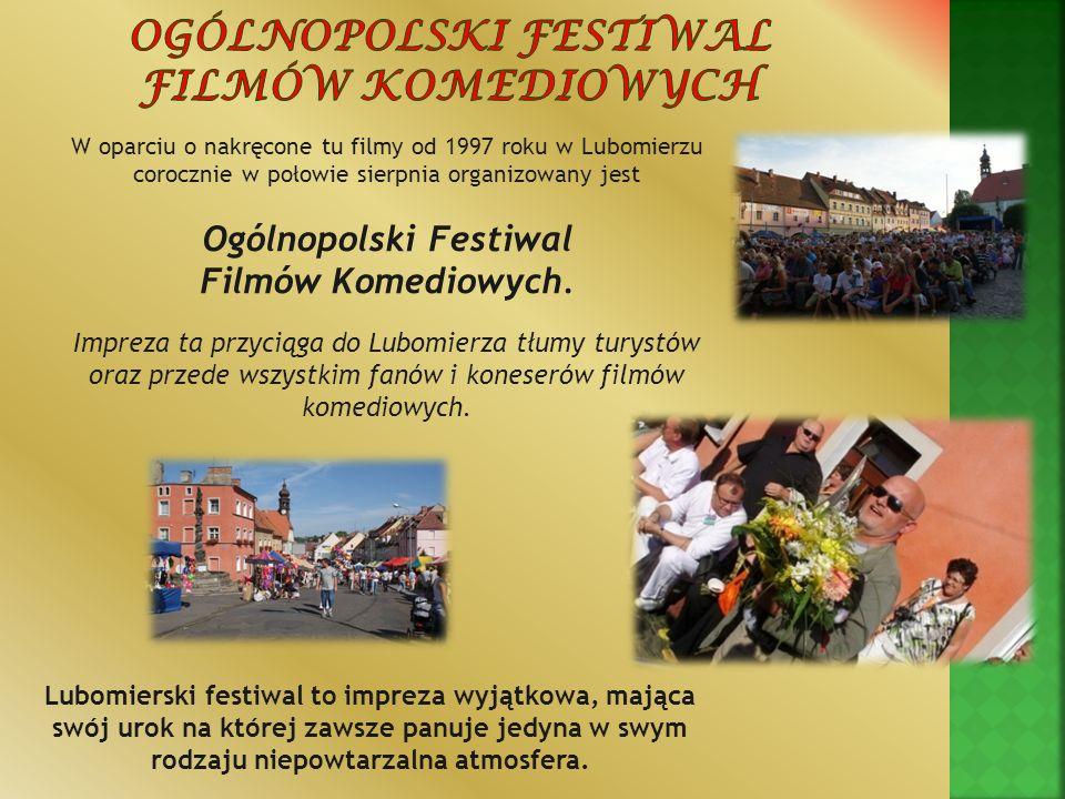 W oparciu o nakręcone tu filmy od 1997 roku w Lubomierzu corocznie w połowie sierpnia organizowany jest Ogólnopolski Festiwal Filmów Komediowych. Impr