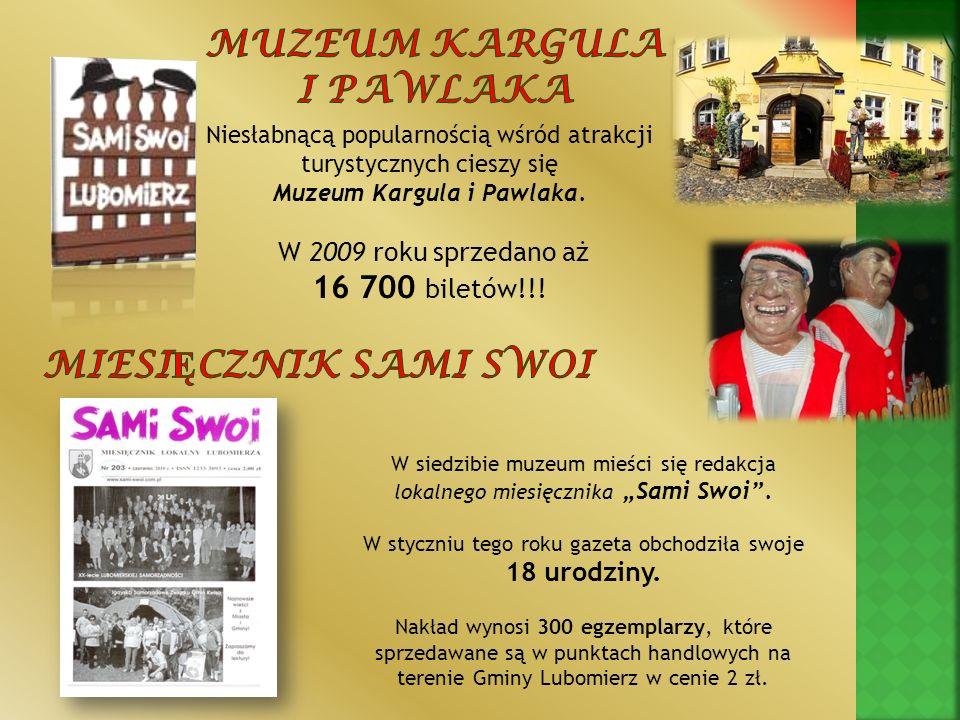 Niesłabnącą popularnością wśród atrakcji turystycznych cieszy się Muzeum Kargula i Pawlaka. W 2009 roku sprzedano aż 16 700 biletów!!! W siedzibie muz