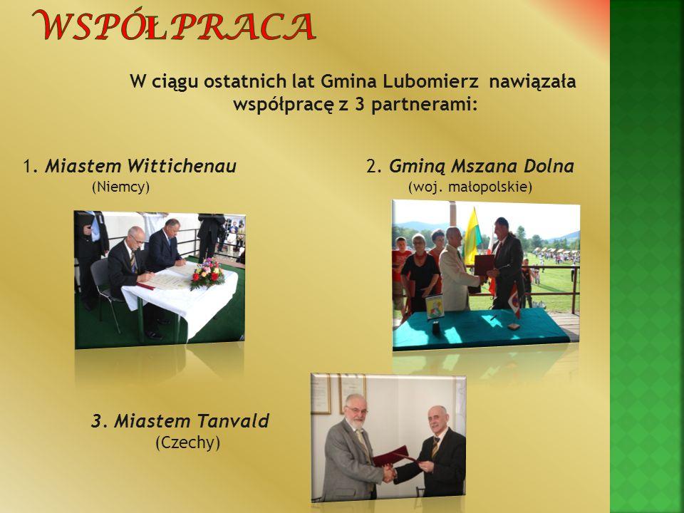 W ciągu ostatnich lat Gmina Lubomierz nawiązała współpracę z 3 partnerami: 1. Miastem Wittichenau 2. Gminą Mszana Dolna (Niemcy) (woj. małopolskie) 3.