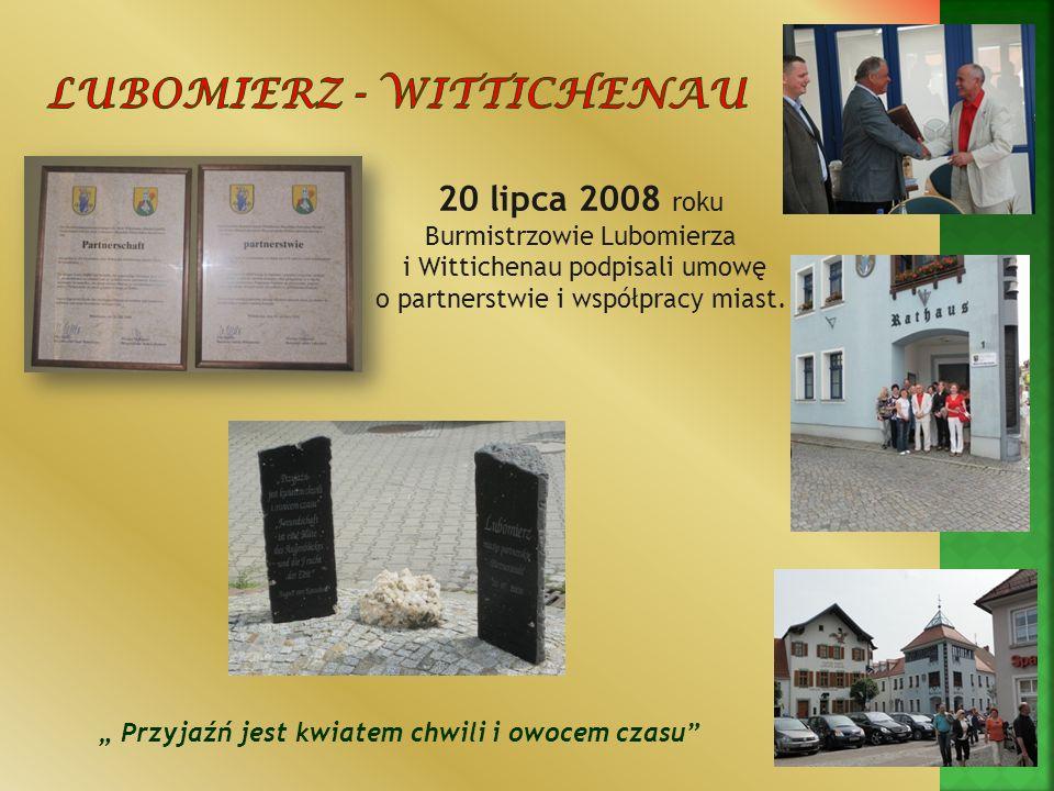 Przyjaźń jest kwiatem chwili i owocem czasu 20 lipca 2008 roku Burmistrzowie Lubomierza i Wittichenau podpisali umowę o partnerstwie i współpracy mias