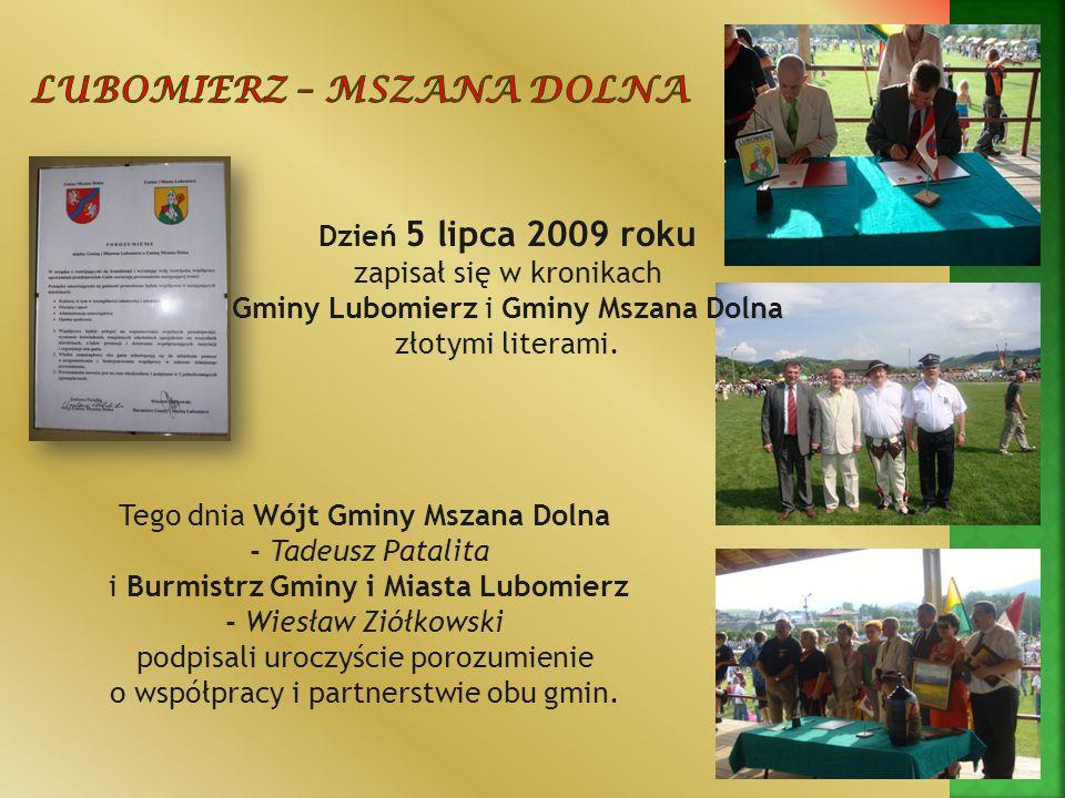 Tego dnia Wójt Gminy Mszana Dolna - Tadeusz Patalita i Burmistrz Gminy i Miasta Lubomierz - Wiesław Ziółkowski podpisali uroczyście porozumienie o wsp
