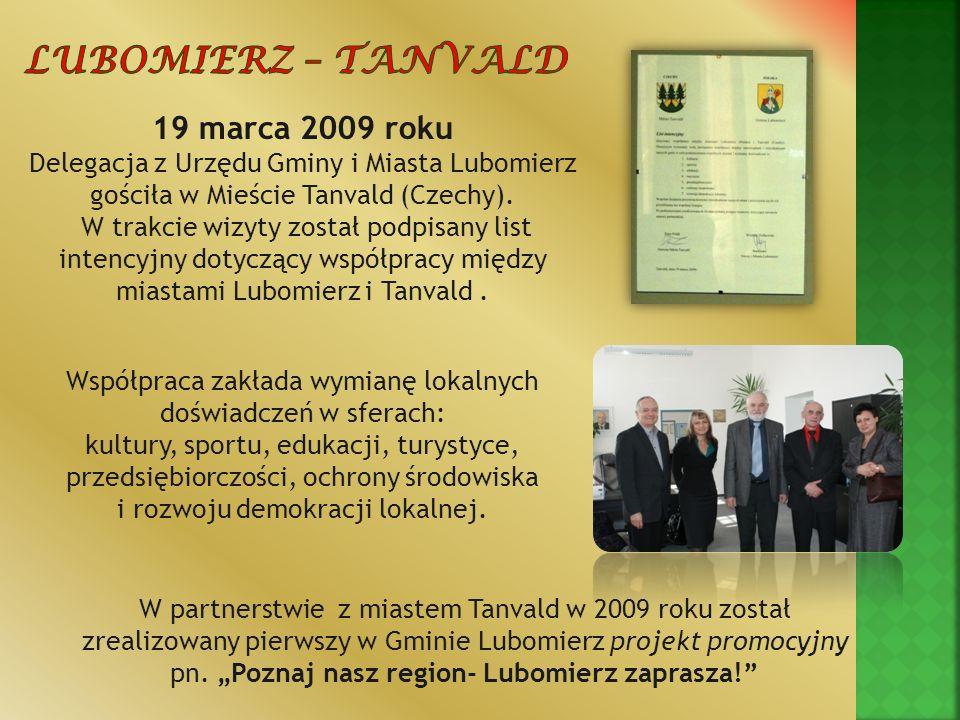 19 marca 2009 roku Delegacja z Urzędu Gminy i Miasta Lubomierz gościła w Mieście Tanvald (Czechy). W trakcie wizyty został podpisany list intencyjny d
