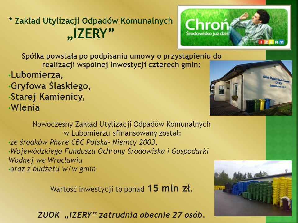 Spółka powstała po podpisaniu umowy o przystąpieniu do realizacji wspólnej inwestycji czterech gmin: Lubomierza, Gryfowa Śląskiego, Starej Kamienicy,