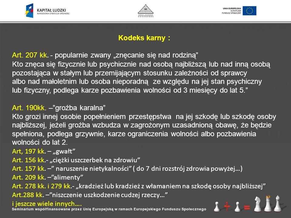 Skala zjawiska w kontekście badań oraz statystyk Policji W 2007 roku TNS OBOP przeprowadził badania, z których wynika, iż Polacy są zdania, że przemoc w rodzinie dotyczy prawie połowy polskich rodzin (49%), lecz w skali województwa w którym mieszkają dotyczy ona (43%) rodzin.