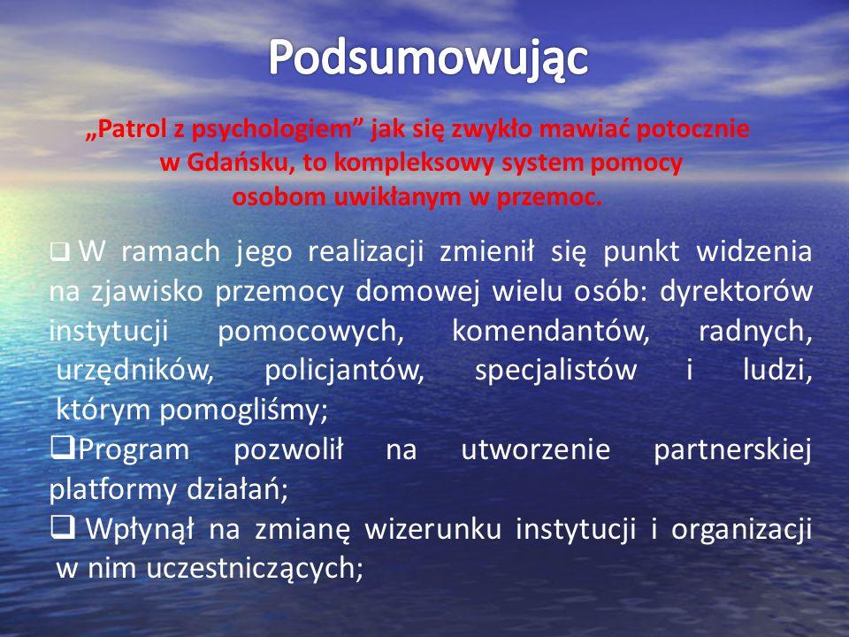 Patrol z psychologiem jak się zwykło mawiać potocznie w Gdańsku, to kompleksowy system pomocy osobom uwikłanym w przemoc. W ramach jego realizacji zmi