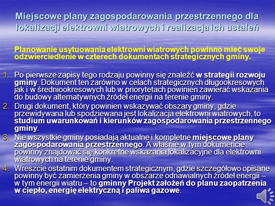 Ochrona środowiska a lokalizacja elektrowni wiatrowych (2) Turbina wiatrowa, jak i zespoły elektrowni wiatrowych /farmy wiatrowe/ są obiektami łatwo z