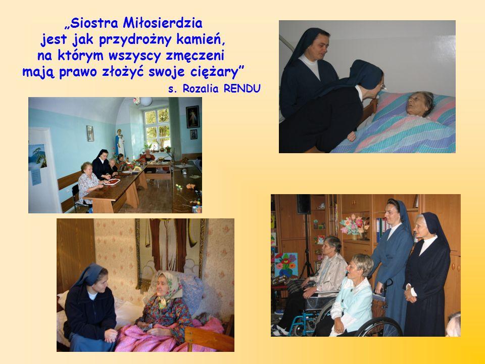 Siostra Miłosierdzia jest jak przydrożny kamień, na którym wszyscy zmęczeni mają prawo złożyć swoje ciężary s. Rozalia RENDU