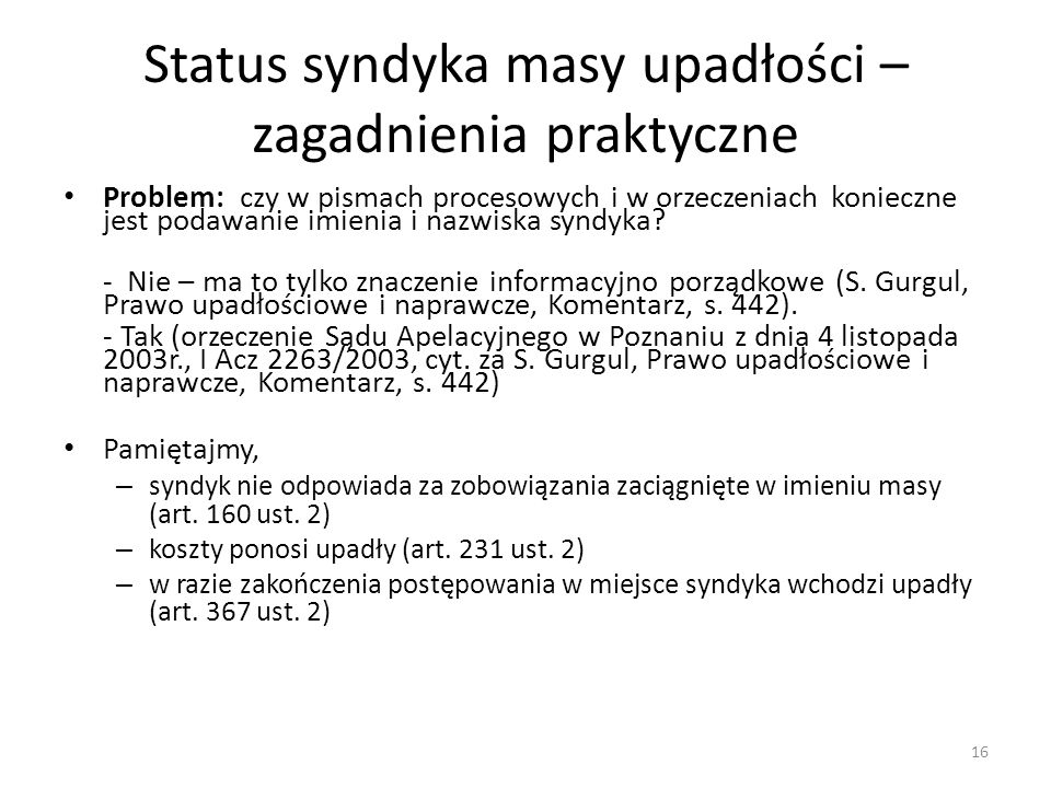 Status syndyka masy upadłości – zagadnienia praktyczne Problem: czy w pismach procesowych i w orzeczeniach konieczne jest podawanie imienia i nazwiska