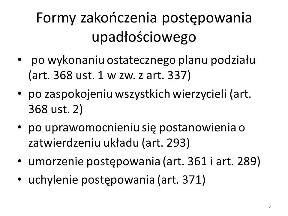 Formy zakończenia postępowania upadłościowego po wykonaniu ostatecznego planu podziału (art. 368 ust. 1 w zw. z art. 337) po zaspokojeniu wszystkich w