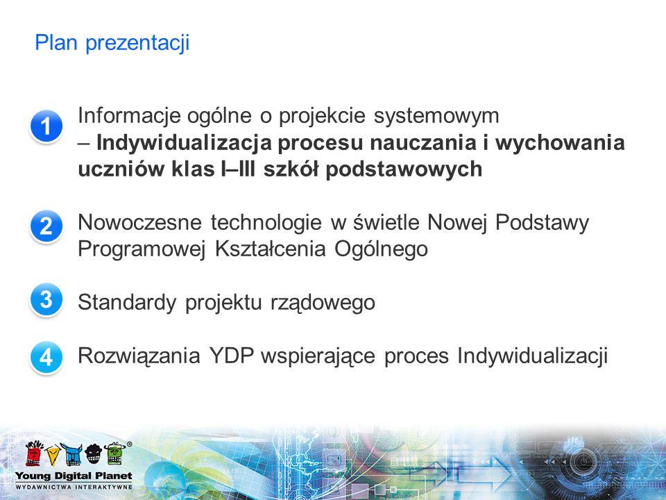 Plan prezentacji Informacje ogólne o projekcie systemowym – Indywidualizacja procesu nauczania i wychowania uczniów klas I–III szkół podstawowych Nowo