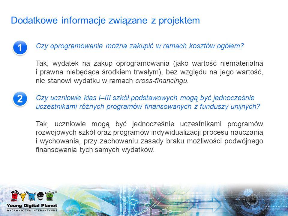 Dodatkowe informacje związane z projektem 12 Czy oprogramowanie można zakupić w ramach kosztów ogółem? Tak, wydatek na zakup oprogramowania (jako wart