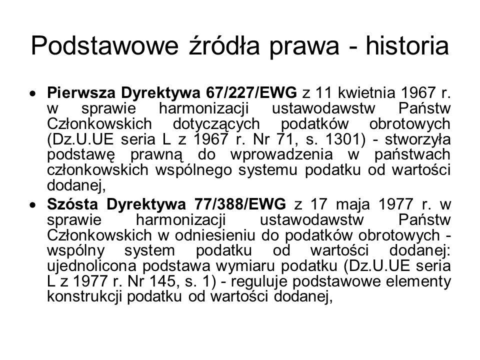 Podstawowe źródła prawa - historia Ósma Dyrektywa 79/1072/EWG z 6 grudnia 1979 r.
