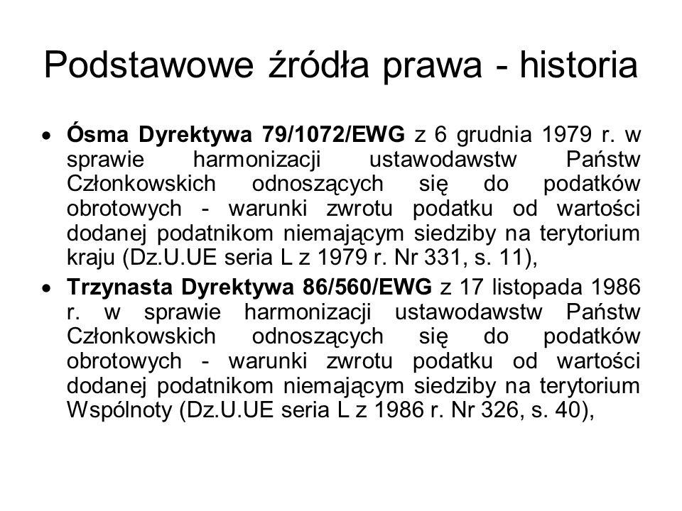 Podstawowe źródła prawa - historia Dyrektywy związane ze zniesieniem granic celnych (1 stycznia 1993 r.): Dyrektywa 91/680/EWG z 16 grudnia 1991 r.