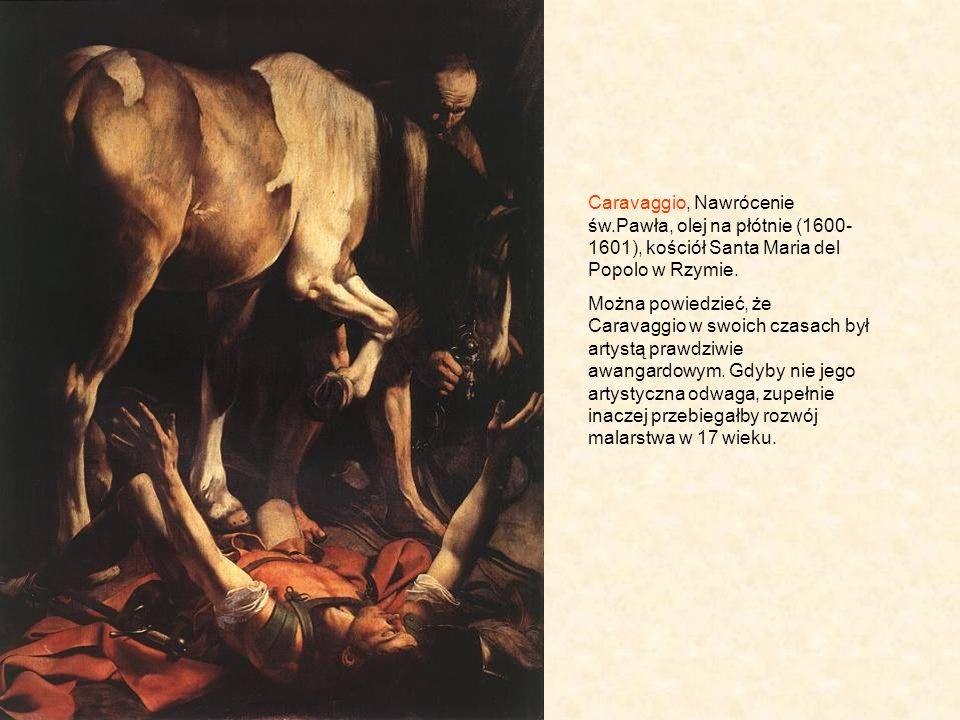 Caravaggio, Nawrócenie św.Pawła, olej na płótnie (1600- 1601), kościół Santa Maria del Popolo w Rzymie.