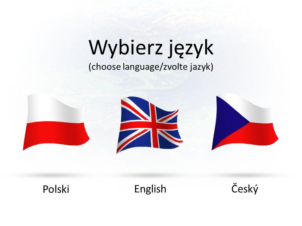 Wybierz język (choose language/zvolte jazyk) Polski EnglishČeský