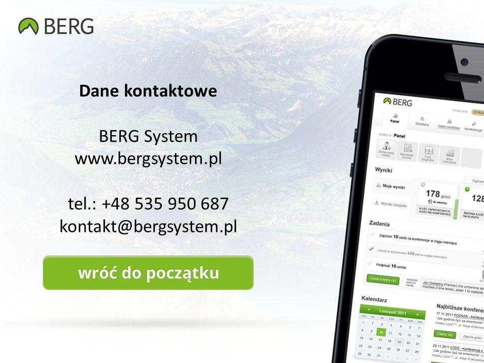 Dane kontaktowe BERG System www.bergsystem.pl tel.: +48 535 950 687 kontakt@bergsystem.pl