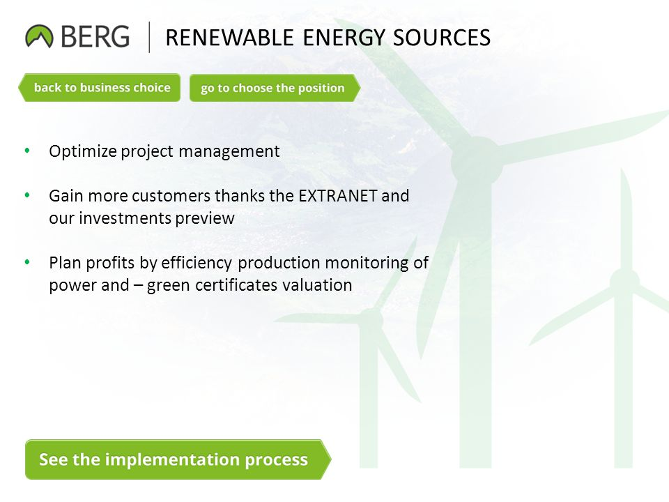 RENEWABLE ENERGY SOURCES Optimize project management Gain more customers thanks the EXTRANET and our investments preview Plan profits by efficiency pr
