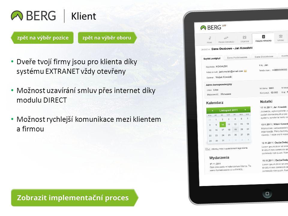 Klient Dveře tvojí firmy jsou pro klienta díky systému EXTRANET vždy otevřeny Možnost uzavírání smluv přes internet díky modulu DIRECT Možnost rychlejší komunikace mezi klientem a firmou