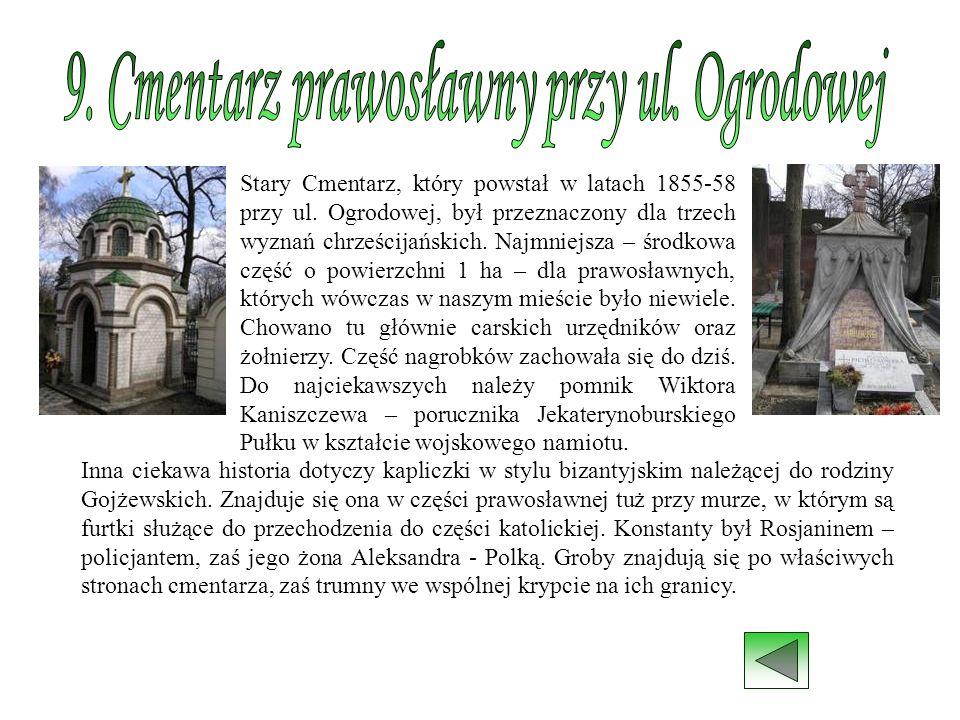 Stary Cmentarz, który powstał w latach 1855-58 przy ul. Ogrodowej, był przeznaczony dla trzech wyznań chrześcijańskich. Najmniejsza – środkowa część o