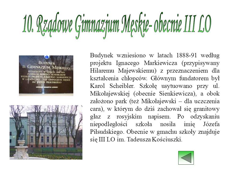 Budynek wzniesiono w latach 1888-91 według projektu Ignacego Markiewicza (przypisywany Hilaremu Majewskiemu) z przeznaczeniem dla kształcenia chłopców
