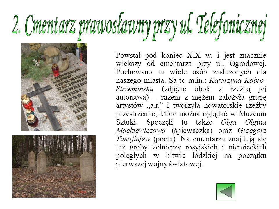 Powstał pod koniec XIX w. i jest znacznie większy od cmentarza przy ul. Ogrodowej. Pochowano tu wiele osób zasłużonych dla naszego miasta. Są to m.in.