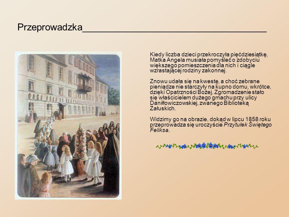 Matka duchowa__________________________________ W gmachu Biblioteki Załuskich Matka Angela zaprowadziła formalną szkołę elementarną, tak zwaną ochronę, do której dochodziły również dziewczynki z miasta.