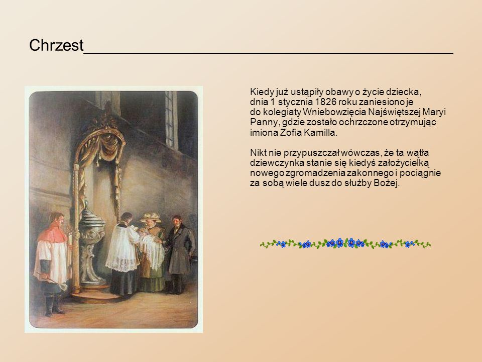 Modlitwa na kolanach matki_________________________ Pani Truszkowska, córka obywatela ziemskiego, wychowanka Panien Wizytek w Warszawie, odznaczała się wieloma cnotami oraz była osobą wysoce kulturalną i religijną.