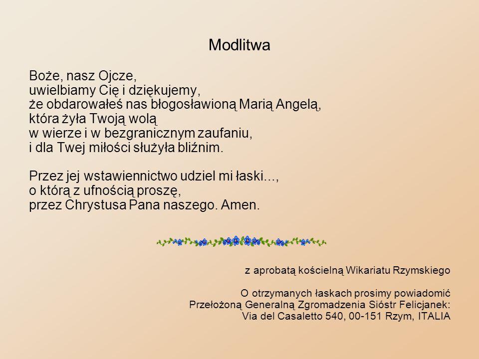 Siostry Felicjanki Zakonna wspólnota, której z woli Boga błogosławiona Maria Angela Truszkowska dała początek, to Zgromadzenie Sióstr św.