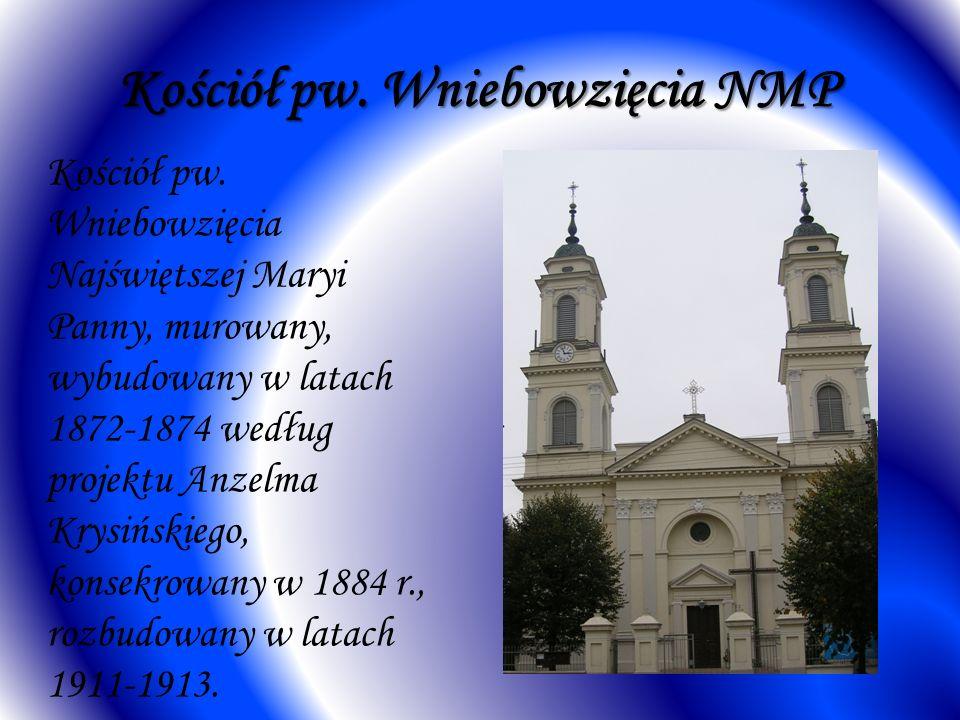 Kościół pw. Wniebowzięcia NMP Kościół pw. Wniebowzięcia Najświętszej Maryi Panny, murowany, wybudowany w latach 1872-1874 według projektu Anzelma Krys