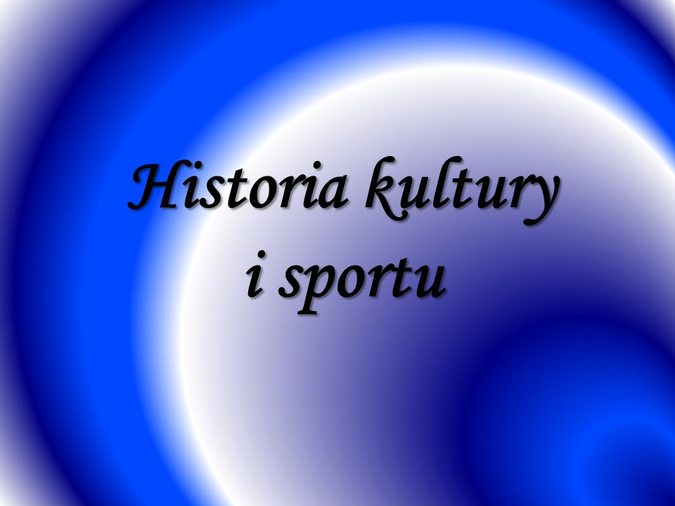 Historia kultury i sportu