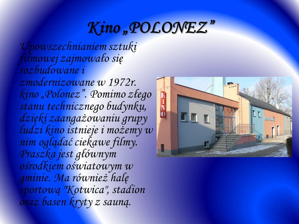 Kino POLONEZ Upowszechnianiem sztuki filmowej zajmowało się rozbudowane i zmodernizowane w 1972r.