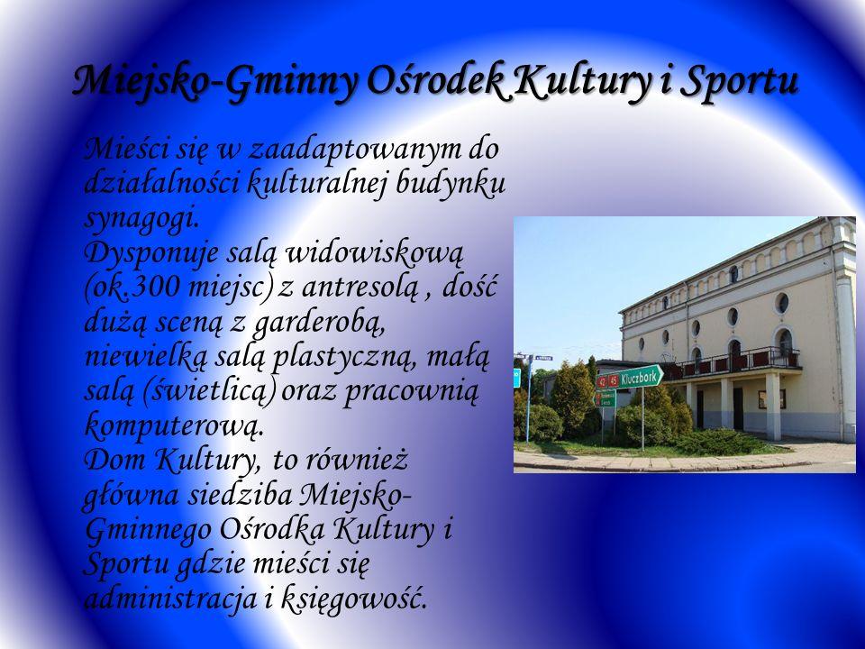 Miejsko-Gminny Ośrodek Kultury i Sportu Mieści się w zaadaptowanym do działalności kulturalnej budynku synagogi. Dysponuje salą widowiskową (ok.300 mi