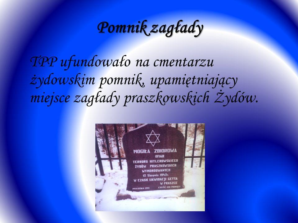 Pomnik zagłady TPP ufundowało na cmentarzu żydowskim pomnik, upamiętniający miejsce zagłady praszkowskich Żydów.