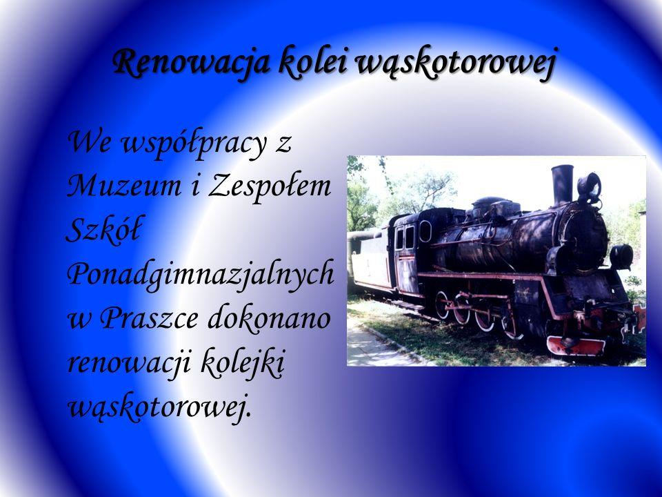 Renowacja kolei wąskotorowej We współpracy z Muzeum i Zespołem Szkół Ponadgimnazjalnych w Praszce dokonano renowacji kolejki wąskotorowej.