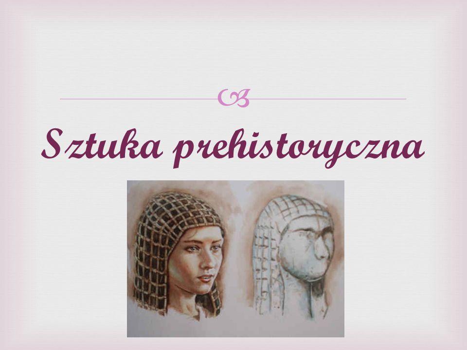 Sztuka prehistoryczna – nazwa, stosowana dla przejawów działalno ś ci człowieka z epoki prehistorycznej.