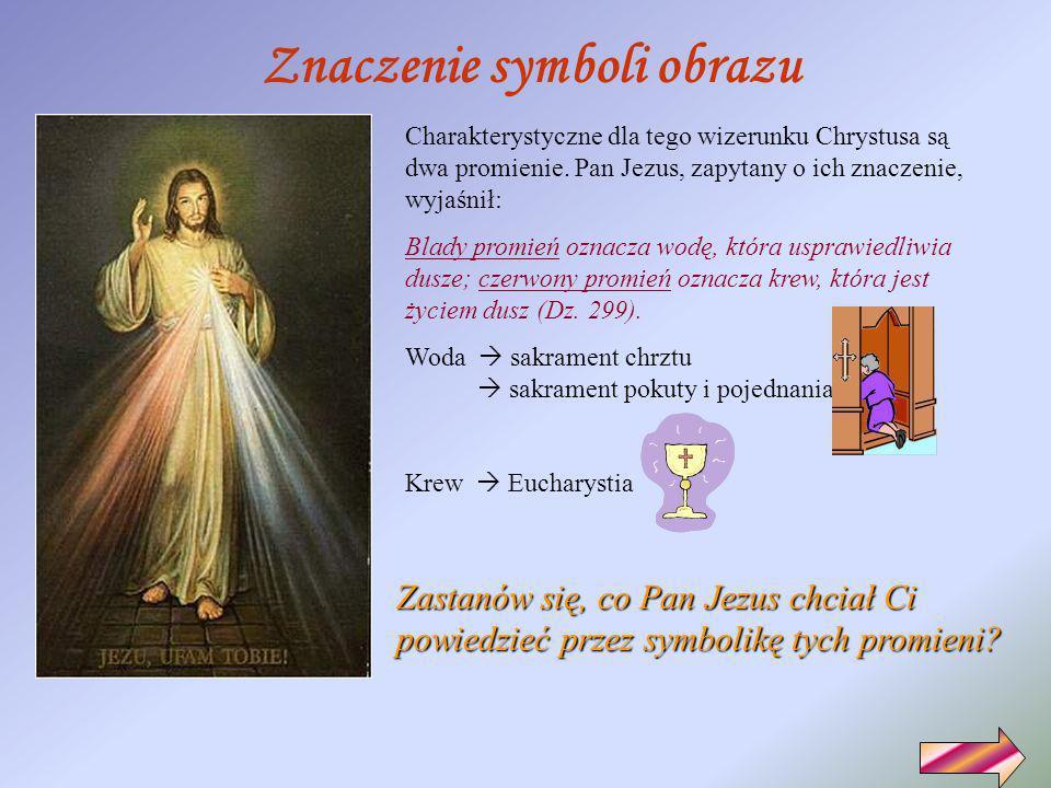 Historia obrazu Jezusa Miłosiernego Wizję obrazu Jezusa Miłosiernego, siostra Faustyna otrzymała od Pana Jezusa 22 lutego 1931r. w Płocku, we własnej