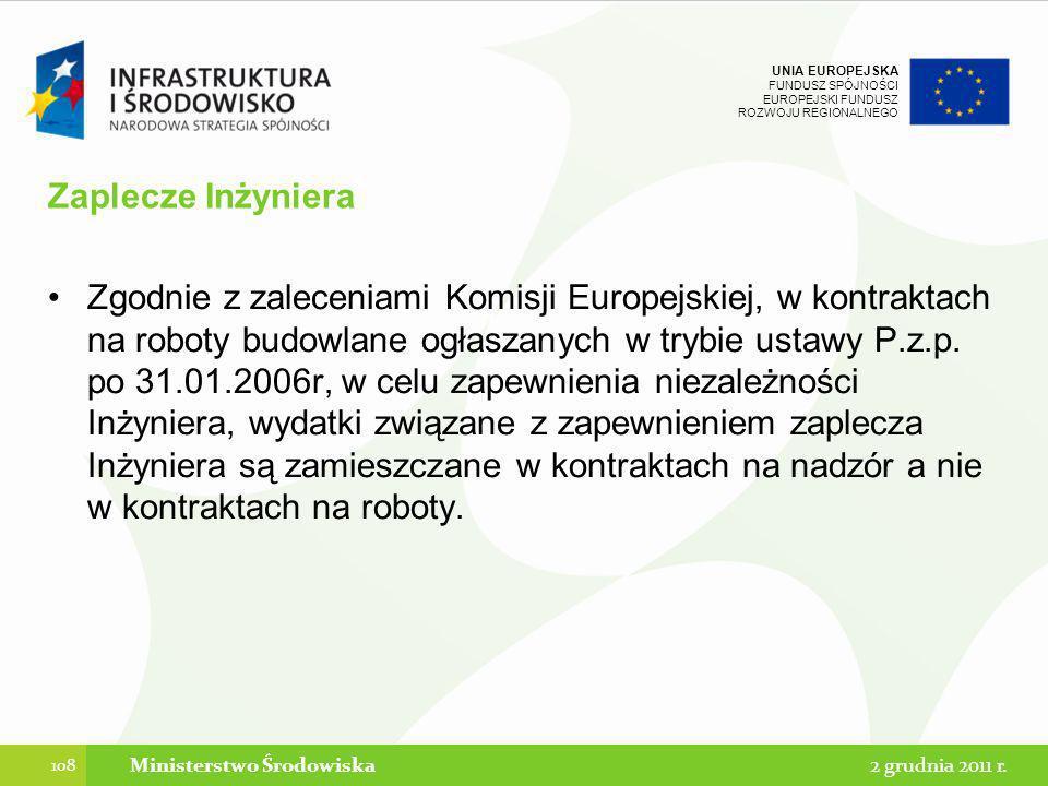 UNIA EUROPEJSKA FUNDUSZ SPÓJNOŚCI EUROPEJSKI FUNDUSZ ROZWOJU REGIONALNEGO Zaplecze Inżyniera Zgodnie z zaleceniami Komisji Europejskiej, w kontraktach