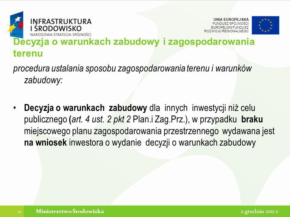 UNIA EUROPEJSKA FUNDUSZ SPÓJNOŚCI EUROPEJSKI FUNDUSZ ROZWOJU REGIONALNEGO Decyzja o warunkach zabudowy i zagospodarowania terenu procedura ustalania s