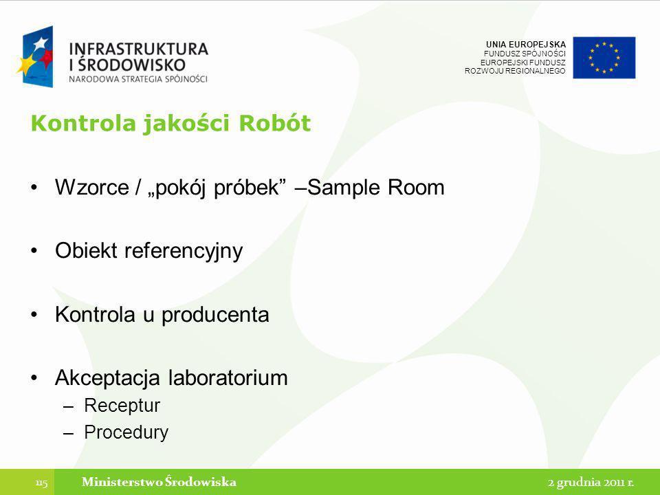 UNIA EUROPEJSKA FUNDUSZ SPÓJNOŚCI EUROPEJSKI FUNDUSZ ROZWOJU REGIONALNEGO Kontrola jakości Robót Wzorce / pokój próbek –Sample Room Obiekt referencyjn