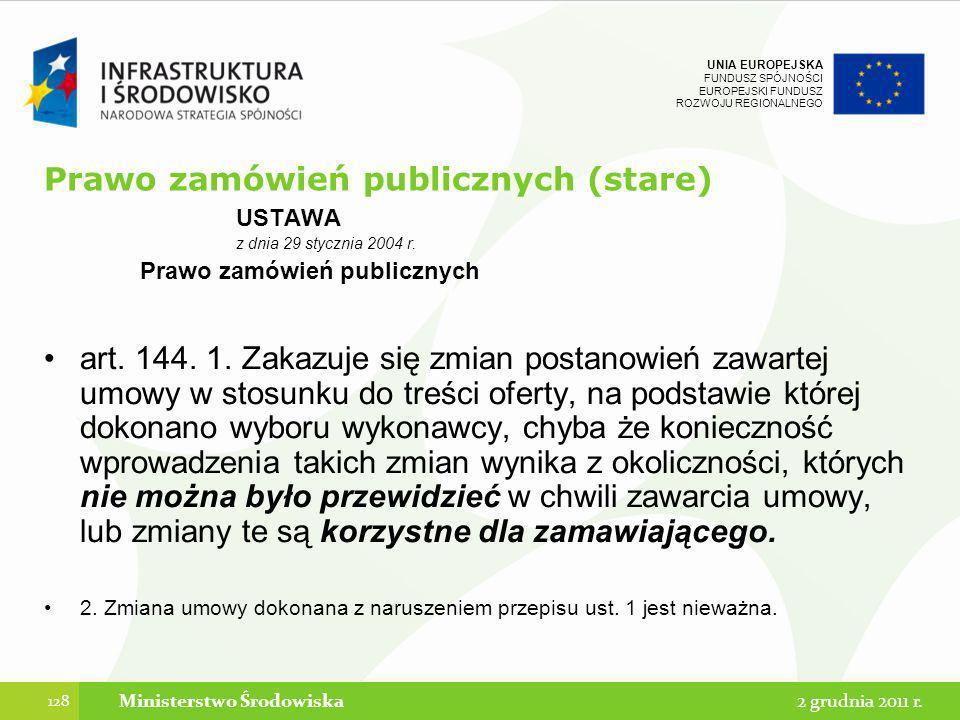 UNIA EUROPEJSKA FUNDUSZ SPÓJNOŚCI EUROPEJSKI FUNDUSZ ROZWOJU REGIONALNEGO Prawo zamówień publicznych (stare) USTAWA z dnia 29 stycznia 2004 r. Prawo z