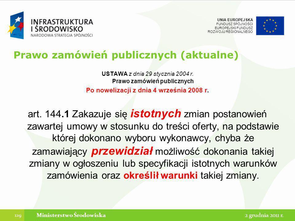 UNIA EUROPEJSKA FUNDUSZ SPÓJNOŚCI EUROPEJSKI FUNDUSZ ROZWOJU REGIONALNEGO Prawo zamówień publicznych (aktualne) USTAWA z dnia 29 stycznia 2004 r. Praw