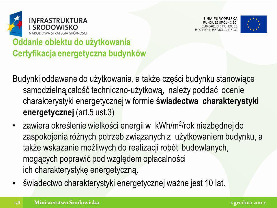 UNIA EUROPEJSKA FUNDUSZ SPÓJNOŚCI EUROPEJSKI FUNDUSZ ROZWOJU REGIONALNEGO Oddanie obiektu do użytkowania Certyfikacja energetyczna budynków Budynki od