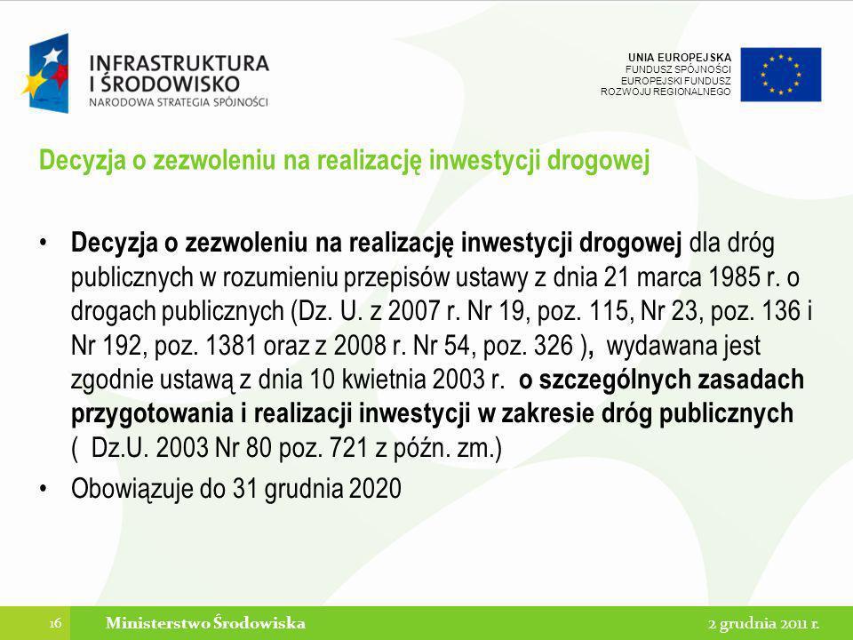 UNIA EUROPEJSKA FUNDUSZ SPÓJNOŚCI EUROPEJSKI FUNDUSZ ROZWOJU REGIONALNEGO Decyzja o zezwoleniu na realizację inwestycji drogowej Decyzja o zezwoleniu