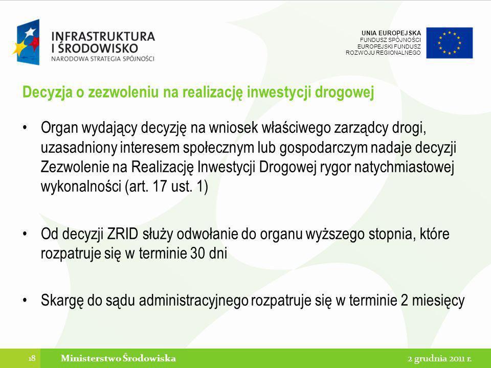 UNIA EUROPEJSKA FUNDUSZ SPÓJNOŚCI EUROPEJSKI FUNDUSZ ROZWOJU REGIONALNEGO Decyzja o zezwoleniu na realizację inwestycji drogowej Organ wydający decyzj