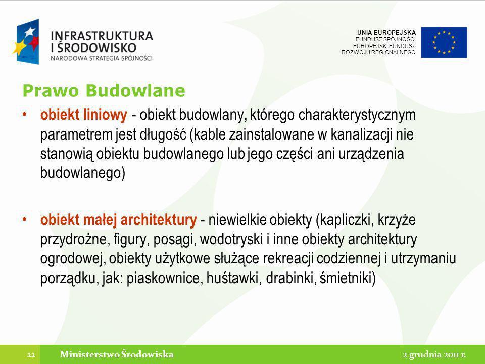 UNIA EUROPEJSKA FUNDUSZ SPÓJNOŚCI EUROPEJSKI FUNDUSZ ROZWOJU REGIONALNEGO Prawo Budowlane obiekt liniowy - obiekt budowlany, którego charakterystyczny