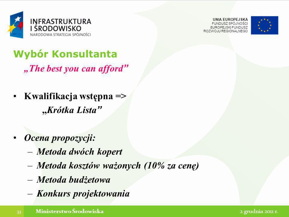 UNIA EUROPEJSKA FUNDUSZ SPÓJNOŚCI EUROPEJSKI FUNDUSZ ROZWOJU REGIONALNEGO Wybór Konsultanta The best you can afford Kwalifikacja wstępna => Krótka Lis