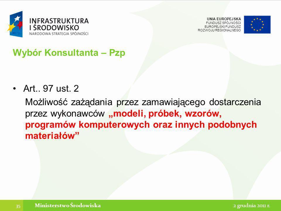 UNIA EUROPEJSKA FUNDUSZ SPÓJNOŚCI EUROPEJSKI FUNDUSZ ROZWOJU REGIONALNEGO Wybór Konsultanta – Pzp Art.. 97 ust. 2 Możliwość zażądania przez zamawiając